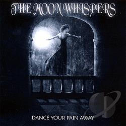 Moon Whispers - Dance Your Pain Away CD Cover Art