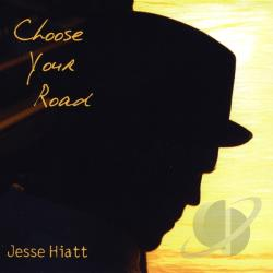 Hiatt, Jesse - Choose Your Road CD Cover Art