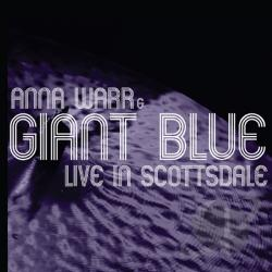 Anna Warr & Giant Blue Live In Scottsdale CD Cover Art
