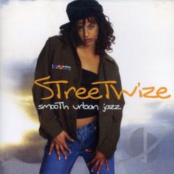 Streetwize - Smooth Urban Jazz CD Cover Art