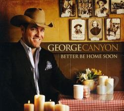 Canyon, George - Better Be Home Soon CD Cover Art