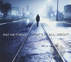 Metheny, Pat - What's It All About CD Cover Art