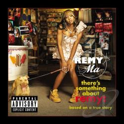 Ma, Remy - There's Something About Remy: Based on a True Story CD Cover Art