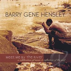 Hensley, Barry Gene - Meet Me By The River CD Cover Art