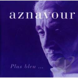 Aznavour, Charles - Plus Bleu CD Cover Art