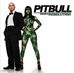 Pitbull - Pitbull Starring In Rebelution DB Cover Art
