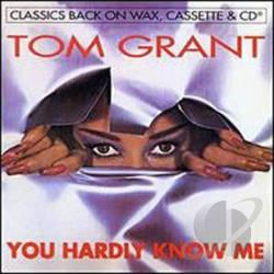 Grant, Tom - You Hardly Know Me CD Cover Art