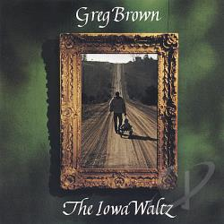 Brown, Greg - Iowa Waltz CD Cover Art