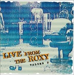 Live From The Roxy Vol. 2 CD Cover Art