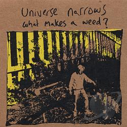 Universe Narrows - What Makes a Weed? CD Cover Art