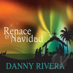 Rivera, Danny - Renace En Navidad CD Cover Art