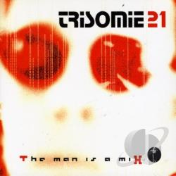 Trisomie 21 - Man Is a Mix CD Cover Art