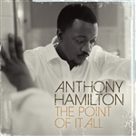 Hamilton, Anthony - Point of It All CD Cover Art