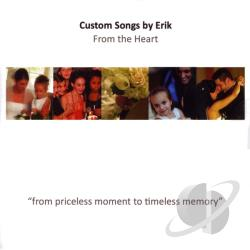 Custom Songs by Erik - From The Heart CD Cover Art