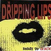 Dripping Lips - Ready to Crack? CD Cover Art