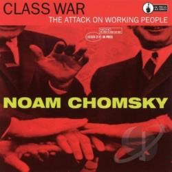 Chomsky, Noam - Class War-Attack On The Workin CD Cover Art
