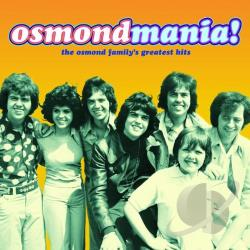 Osmonds - Osmondmania! Osmond Family Greatest Hits CD Cover Art