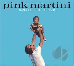 Pink Martini - Hang on Little Tomato CD Cover Art