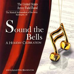 U.S. Army Field Band - Sound the Bells: A Holiday Celebration CD Cover Art