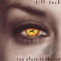 Jack, Jill - Too Close To The Sun CD Cover Art