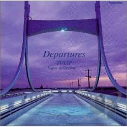 Tulip - Departures - Super Selection CD Cover Art