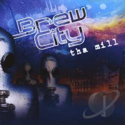Tha Mill - Brew City CD Cover Art