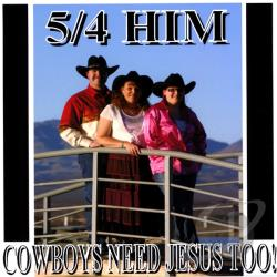 4 Him / 5 - Cowboys Need Jesus Too CD Cover Art