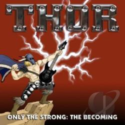 Thor - Only The Strong/The Becoming CD Cover Art