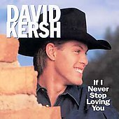 Kersh, David - If I Never Stop Loving You/ The Need DS Cover Art