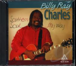 Charles, Billy Ray - Southern Soul My Way CD Cover Art