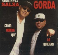 Orquesta Salsa Gorda - Como Quiera Que Lo Quieras CD Cover Art