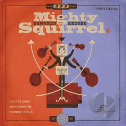 Squirrel, Mighty - Sqworld Record CD Cover Art