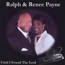 Ralph & Renee Payne - Until I Found the Lord CD Cover Art