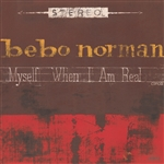 Norman, Bebo - Myself When I Am Real CD Cover Art
