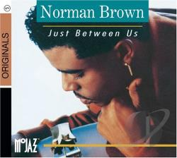 Brown, Norman - Just Between Us CD Cover Art