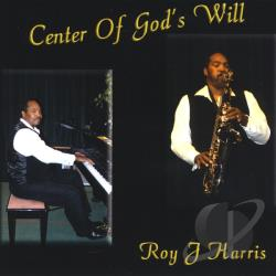 Harris, Roy J. - Center Of God's Will CD Cover Art