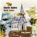 Haden, Charlie / Jones, Hank - Come Sunday CD Cover Art