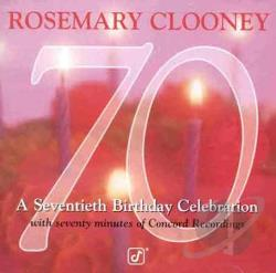 Clooney, Rosemary - 70: A Seventieth Birthday Celebration CD Cover Art