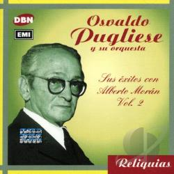 Pugliese, Osvaldo - Sus Exitos Con Alberto Moran, Vol. 2 CD Cover Art