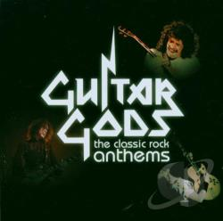 Guitar Gods: The Classic Rock Anthems CD Cover Art