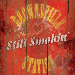 Brownsville Station - Still Smokin' CD Cover Art