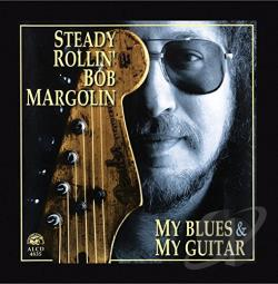 Margolin, Bob - My Blues & My Guitar CD Cover Art