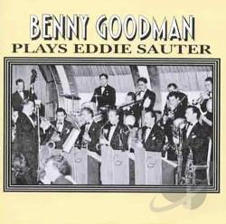 Goodman, Benny - Plays Eddie Sauter CD Cover Art