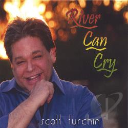Scott Turchin - River Can Cry CD Cover Art