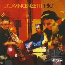 Vincenzetti, Luca - Luca Vincenzetti Trio CD Cover Art
