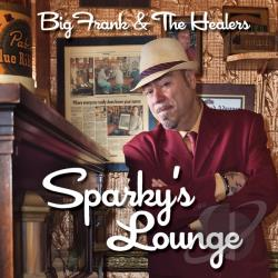 Big Frank & The Healers - Sparky's Lounge CD Cover Art