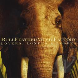 Bull Feather Music Factory - Lovers, Loners & Losers CD Cover Art