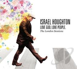 Houghton, Israel - Love God. Love People. The London Sessions CD Cover Art