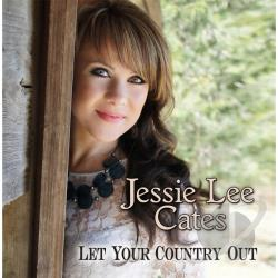 Jessie Lee Cates - Let Your Country Out CD Cover Art