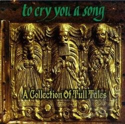 To Cry You a Song: A Collection of Tull Tales CD Cover Art